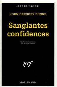 Critique – Sanglantes confidences– John Gregory Dunne