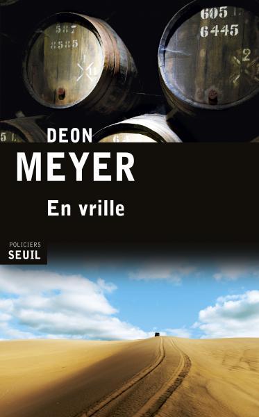 Critique – En vrille – Deon Meyer – Seuil Policiers