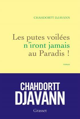 Critique – Les putes voilées n'iront jamais au Paradis! – Chahdortt Djavann – Seuil