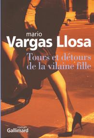 Critique – Tours et détours de la vilaine fille – Mario Vargas Llosa – Gallimard