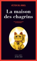 Critique – La maison des chagrins – Victor del Arbol – Actes Sud