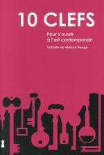Critique – 10 clefs pour s'ouvrir à l'art contemporain – Isabelle de Maison Rouge – Archibooks
