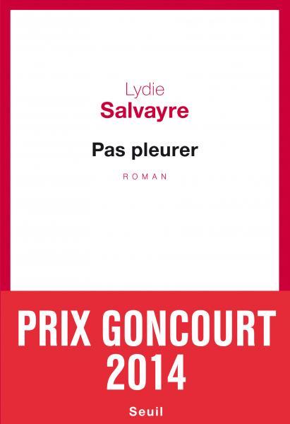 Critique – Pas pleurer – Lydie Salvayre – Seuil
