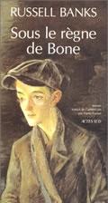 Critique – Sous le règne de Bone – Russell Banks – Actes Sud