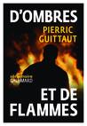 Critique – D'ombres et de flammes – Pierric Guittaut – Gallimard – Série noire