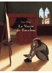 Critique – La vision de Bacchus – Jean Dytar – Delcourt