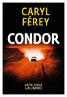 Critique – Condor – Caryl Férey – Gallimard – Série noire
