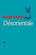 Critique – Désorientale – Négar Djavadi – Liana Levi