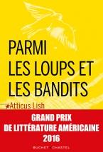 Critique – Parmi les loups et les bandits – Atticus Lish – Buchet Chastel