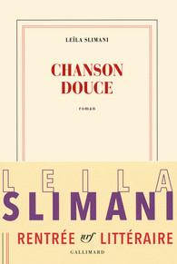 Critique – Une chanson douce – Leïla Slimani – Gallimard