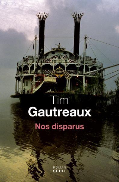 Critique – Nos disparus – Tim Gautreaux – Seuil