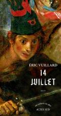 Critique – 14 juillet – Eric Vuillard – Actes Sud – 2016