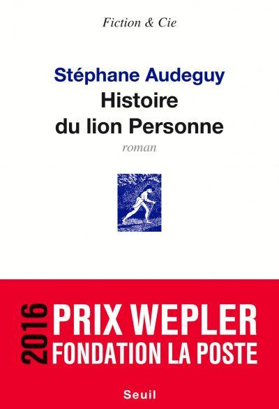 Critique – Histoire du lion Personne – Stéphane Audeguy – Seuil