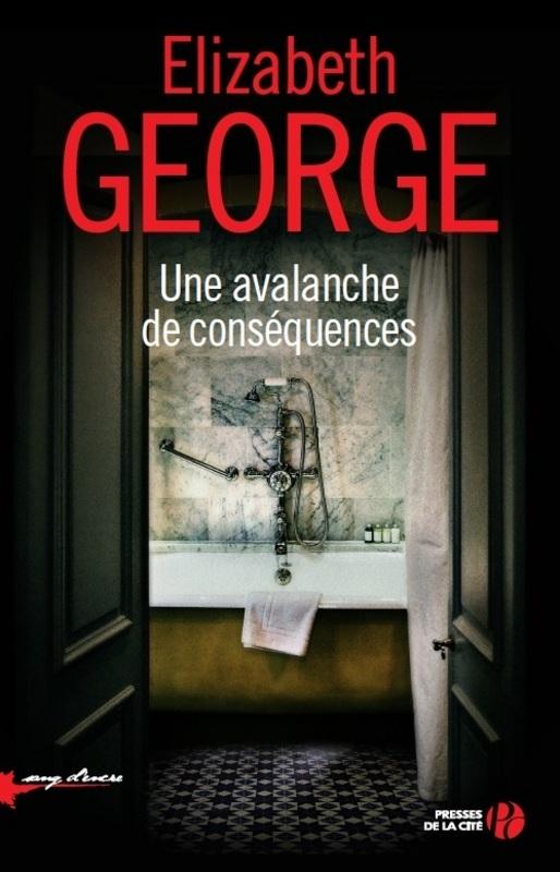Critique – Une avalanche de conséquences – Elizabeth George – Presses de la Cité