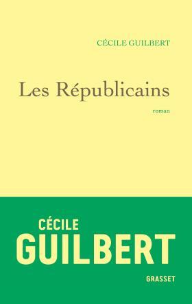 Critique – Les Républicains – Cécile Guilbert – Grasset