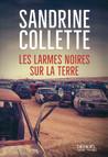 Critique – Les larmes noires sur la terre – Sandrine Collette – Denoël