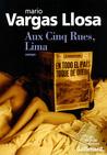 Critique – Aux Cinq Rues, Lima – Mario Vargas Llosa – Gallimard
