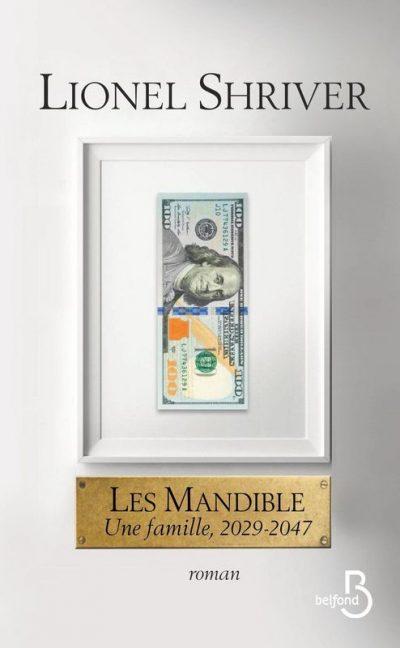 Critique – Les Mandible. Une famille, 2029-2047 – Lionel Shriver – Belfond