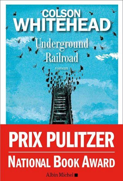 Critique – Underground Railroad – Colson Whitehead – Albin Michel