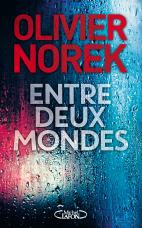 Critique – Entre deux mondes – Olivier Norek – Michel Lafon