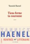 Critique – Tiens ferme ta couronne – Yannick Haenel – Gallimard