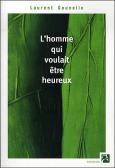 Critique – L'homme qui voulait être heureux – Laurent Gounelle – Anne Carrière