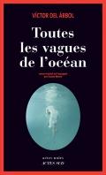 Critique – Toutes les vagues de l'océan – Victor del Arbol – Actes Sud