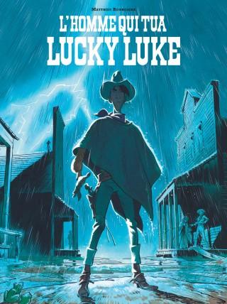 Critique – L'homme qui tua Lucky Luke – Matthieu Bonhomme – Dargaud