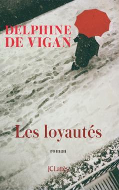 Critique – Les loyautés – Delphine de Vigan – JC Lattès