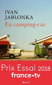 Critique – En camping-car – Ivan Jablonka – Seuil