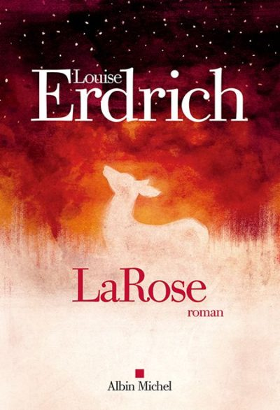 Critique – LaRose – Louise Erdrich – Albin Michel