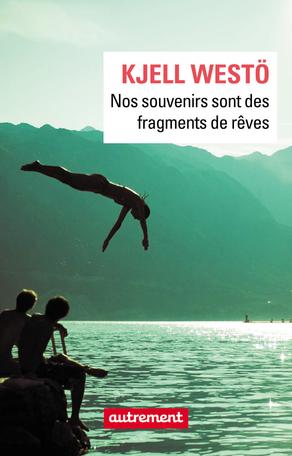 Critique – Nos souvenirs sont des fragments de rêves – Kjell Westö – Autrement