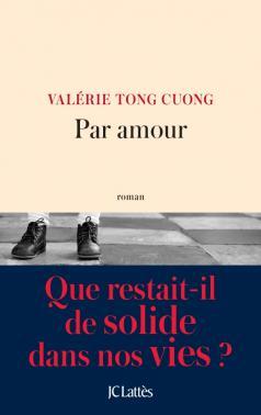 Critique – Par amour – Valérie Tong Cuong – JC Lattès