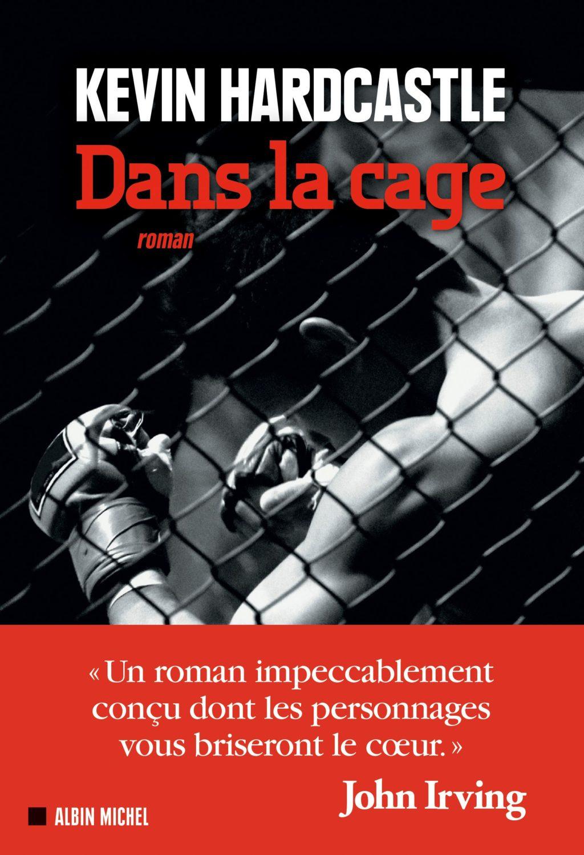 Critique – Dans la cage – Kevin Hardcastle – Albin Michel