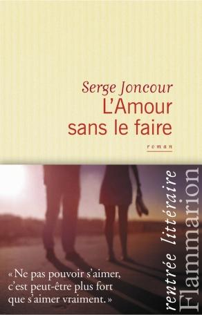 Critique – L'amour sans le faire – Serge Joncour – Flammarion