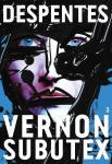 Critique – Vernon Subutex – Tome 3 – Virginie Despentes – Grasset