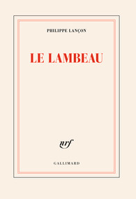 Critique – Le lambeau – Philippe Lançon – Gallimard