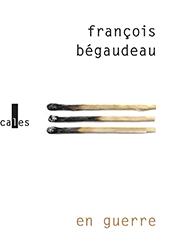 Critique – En guerre – François Bégaudeau – Verticales