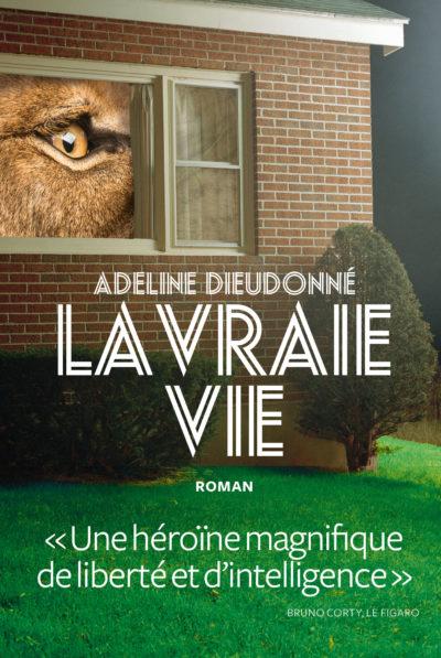 Critique – La vraie vie – Adeline Dieudonné – L'Iconoclaste