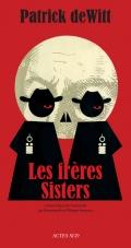 Critique – Les Frères Sisters – Patrick deWitt – Actes Sud