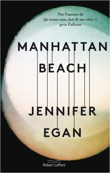 Critique – Manhattan Beach – Jennifer Egan – Presses de la Cité