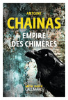 Critique – Empire des chimères – Antoine Chainas – Gallimard – Série noire