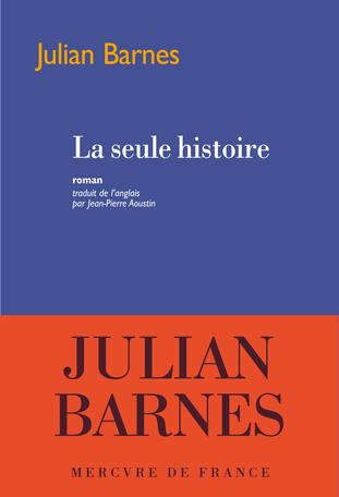 Critique – La seule histoire – Julian Barnes – Mercure de France