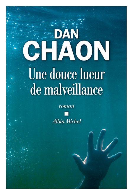 Critique – Une douce lueur de malveillance – Dan Chaon – Albin Michel