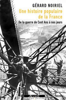 Critique – Une histoire populaire de la France. De la guerre de Cent Ans à nos jours – Gérard Noiriel – Argone