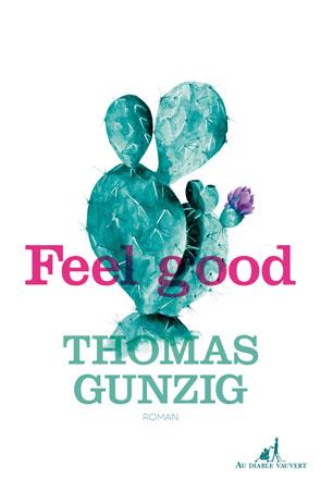 Critique – Feel good – Thomas Gunzig – Au Diable Vauvert