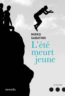Critique – L'été meurt jeune – Mirko Sabatino – Denoël