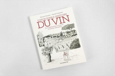 Critique – L'incroyable histoire du vin – Benoist Simmat et Daniel Casanave – Les Arènes