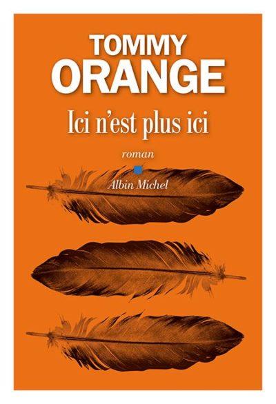 Critique – Ici n'est plus ici – Tommy Orange – Albin Michel