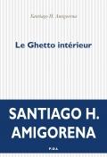 Critique – Le ghetto intérieur – Santiago H. Amigorena – P.O.L